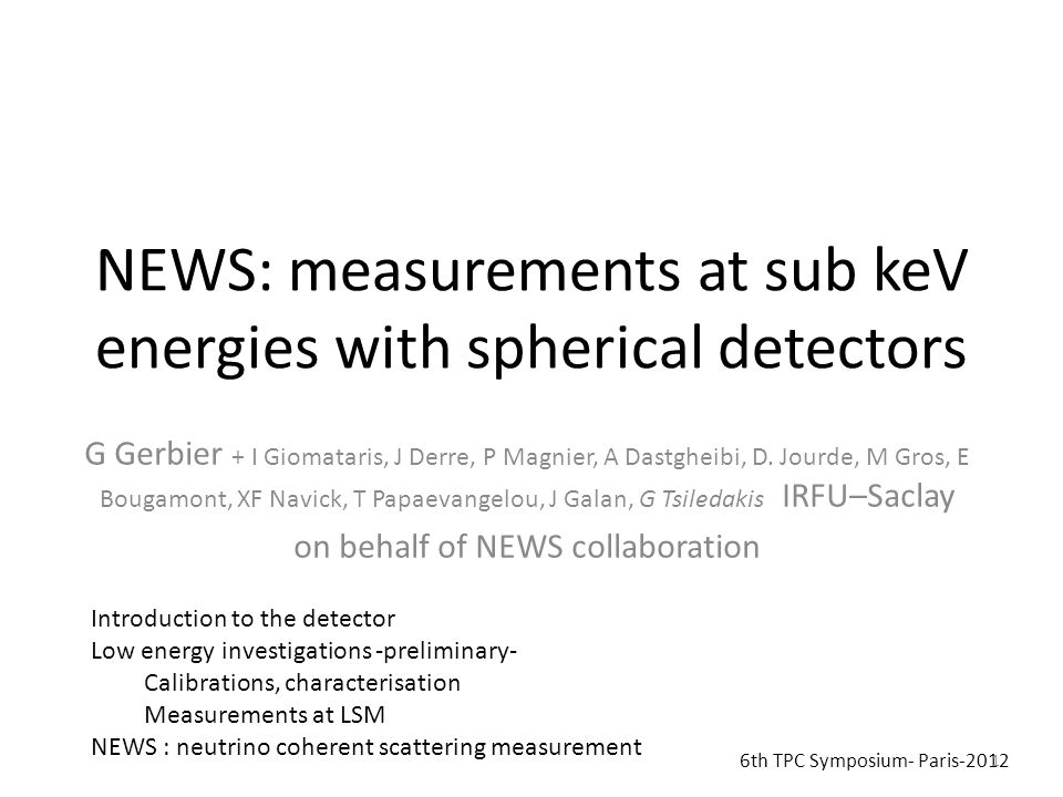 NEWS: measurements at sub keV energies with spherical detectors G Gerbier + I Giomataris, J Derre, P Magnier, A Dastgheibi, D. Jourde, M Gros, E Bouga