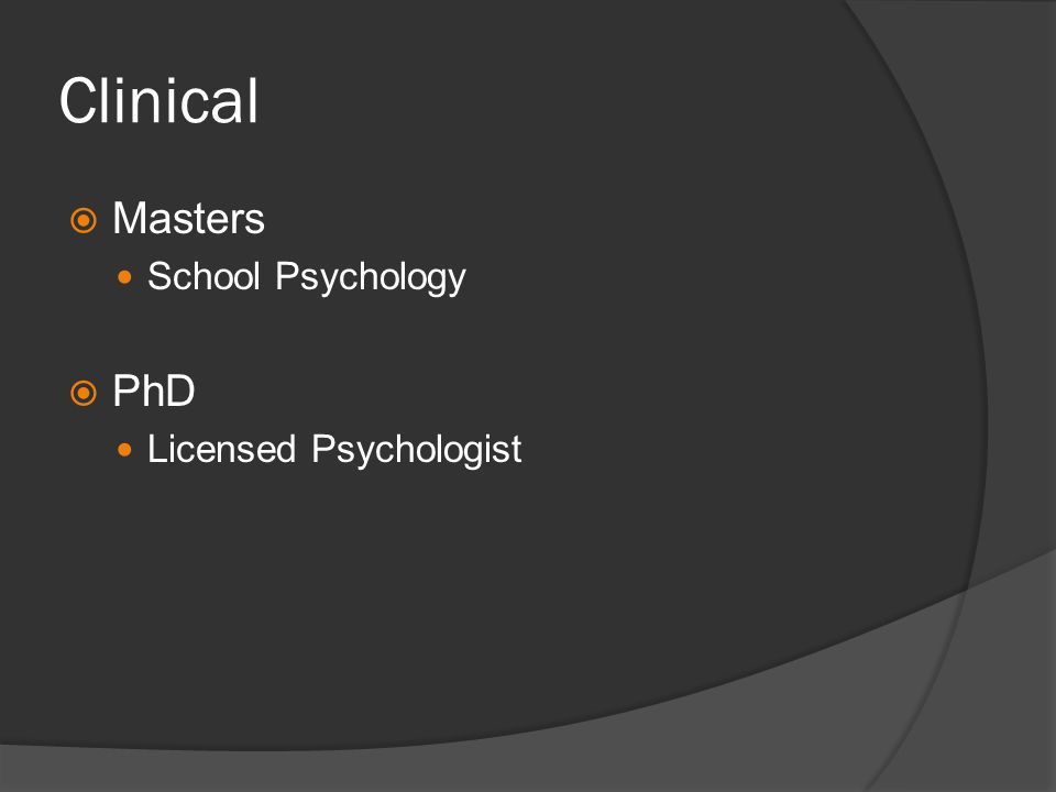Clinical Masters School Psychology PhD Licensed Psychologist