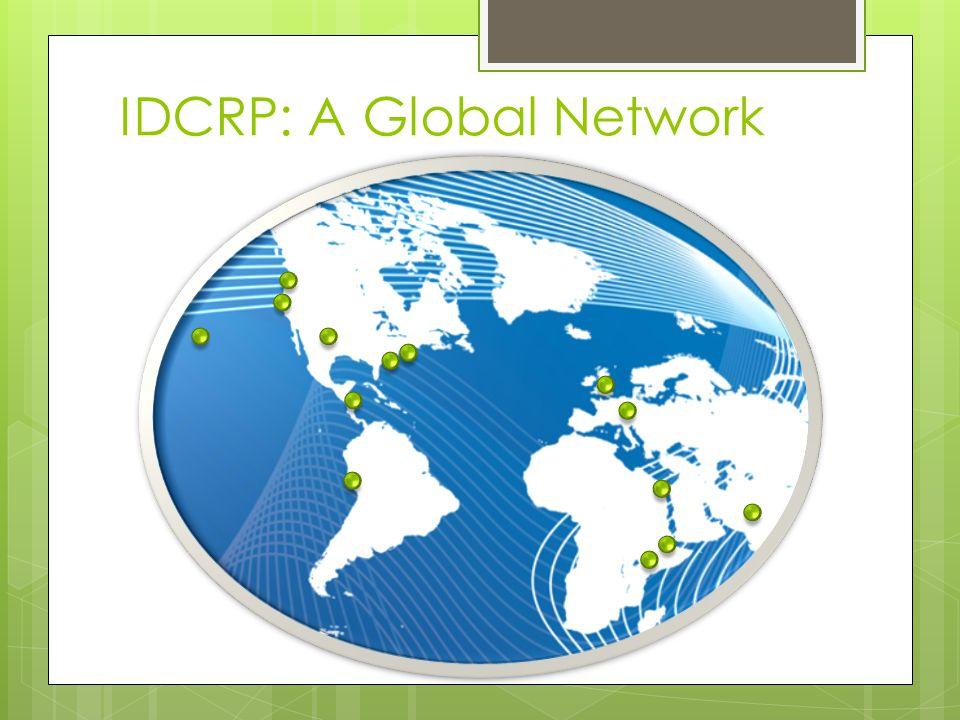 IDCRP: A Global Network