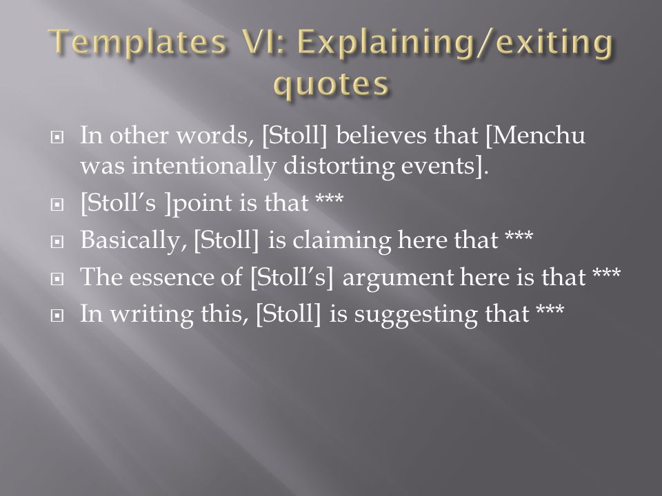 In other words, [Stoll] believes that [Menchu was intentionally distorting events].