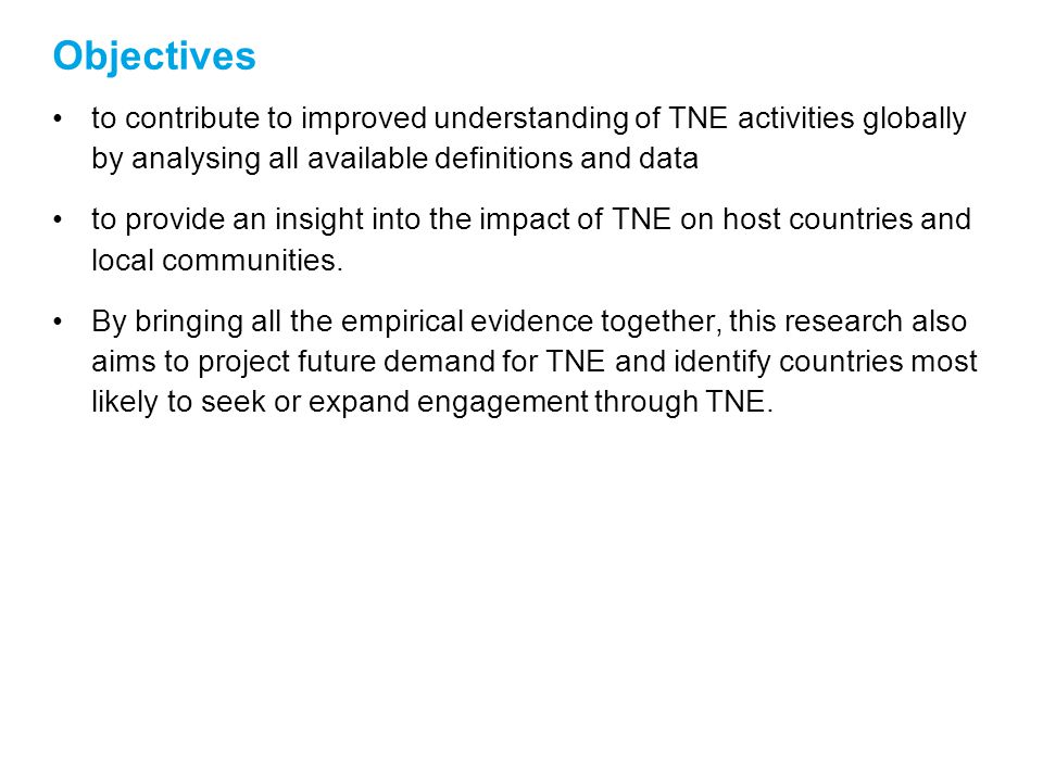 Objectives to contribute to improved understanding of TNE activities globally by analysing all available definitions and data to provide an insight in