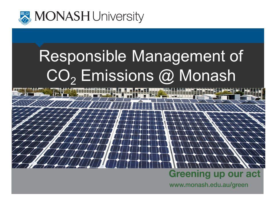 Responsible Management of CO 2 Emissions @ Monash