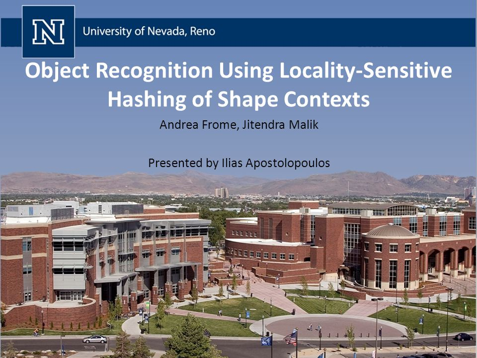 Object Recognition Using Locality-Sensitive Hashing of Shape Contexts Andrea Frome, Jitendra Malik Presented by Ilias Apostolopoulos