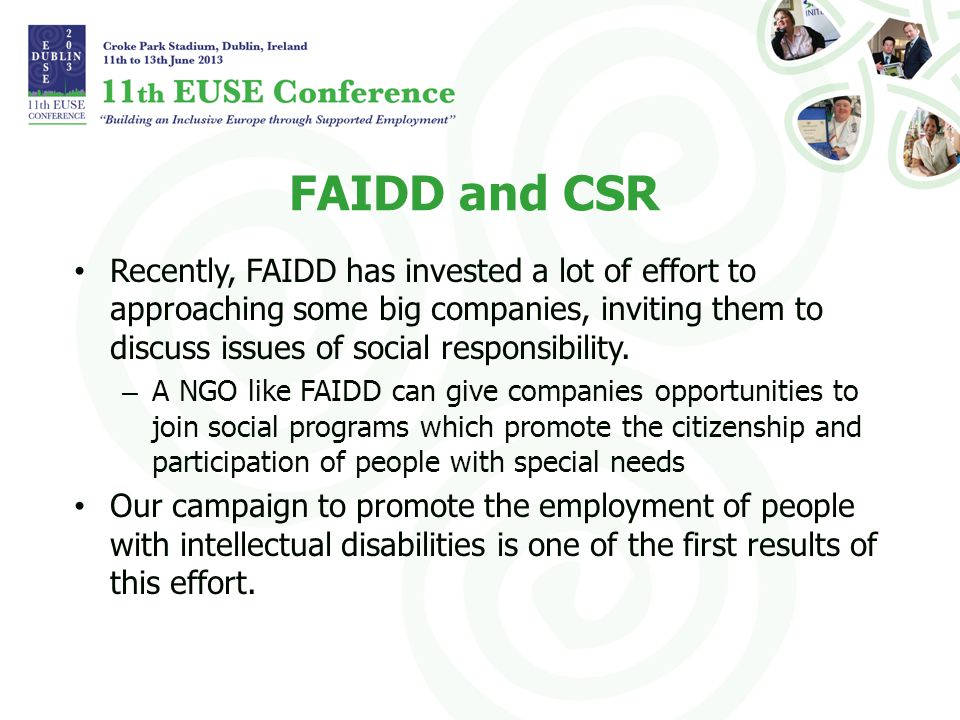 Recently, FAIDD has invested a lot of effort to approaching some big companies, inviting them to discuss issues of social responsibility.