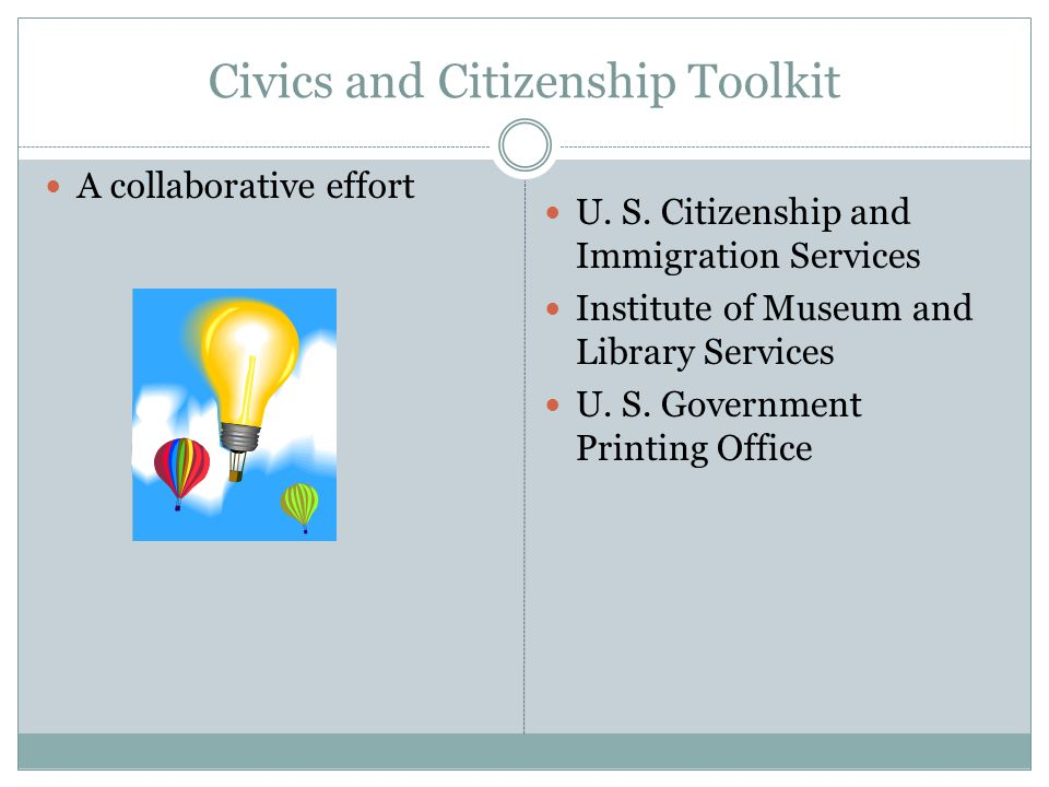 Civics and Citizenship Toolkit A collaborative effort U.