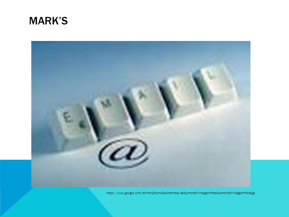 MARKS https://www.google.com/#hl=en&tbo=d&sclient=psy-ab&q=email+images+free&oq=email+images+free&gs