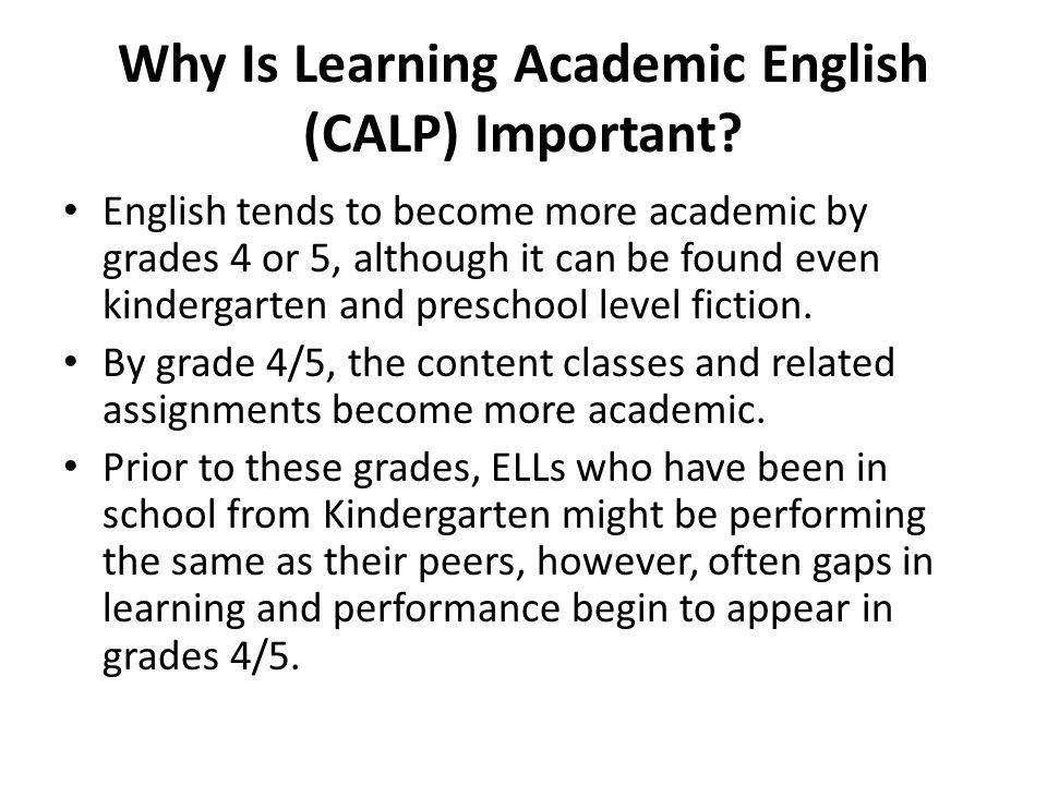 Why Is Learning Academic English (CALP) Important.