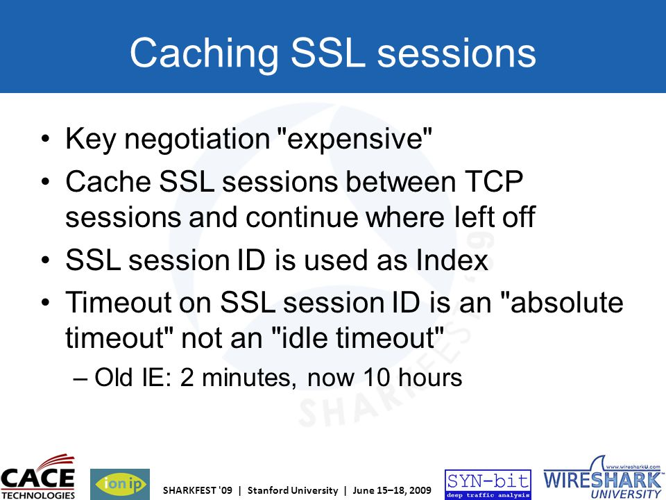 SHARKFEST '09 | Stanford University | June 15–18, 2009 Caching SSL sessions Key negotiation