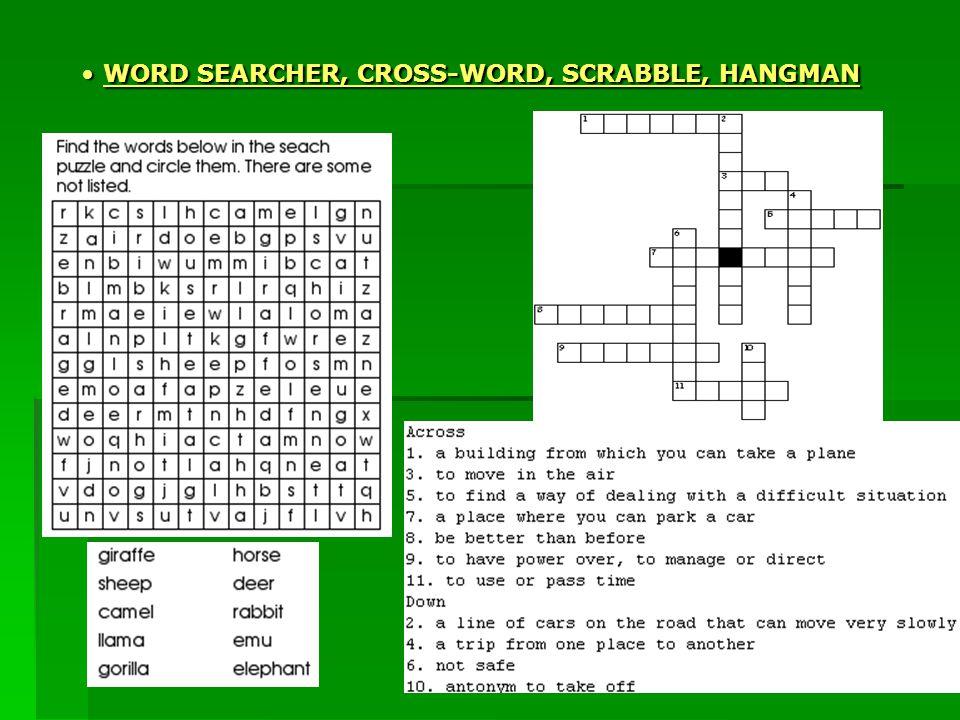 WORD SEARCHER, CROSS-WORD, SCRABBLE, HANGMAN WORD SEARCHER, CROSS-WORD, SCRABBLE, HANGMAN