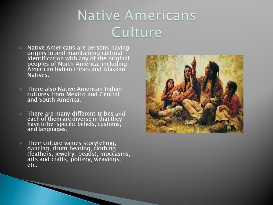 Native Americans are persons having origins in and maintaining cultural identification with any of the original peoples of North America, including Am