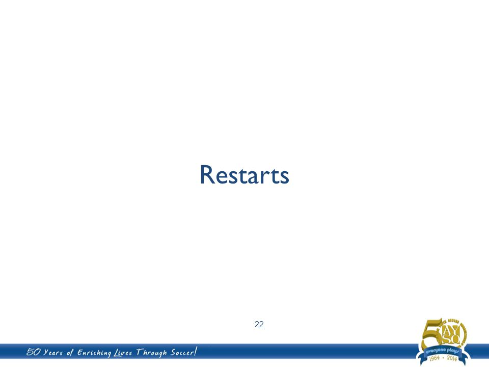 Restarts 22