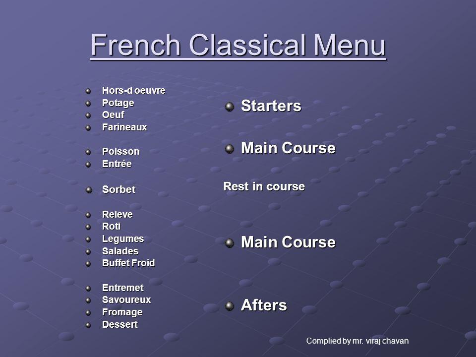 French Classical Menu Hors-d oeuvre PotageOeufFarineauxPoissonEntréeSorbetReleveRotiLegumesSalades Buffet Froid EntremetSavoureuxFromageDessert Starte