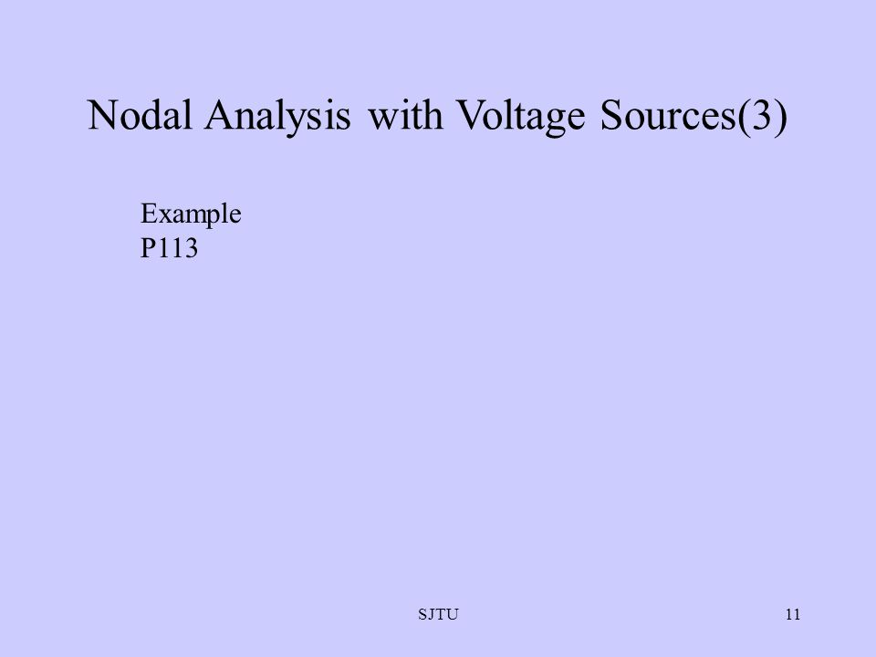 SJTU11 Nodal Analysis with Voltage Sources(3) Example P113