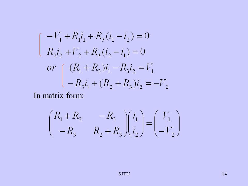 SJTU14 In matrix form: