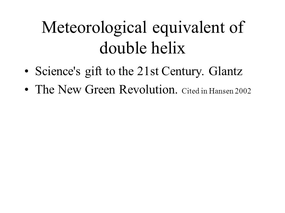 Meteorological equivalent of double helix Science s gift to the 21st Century.