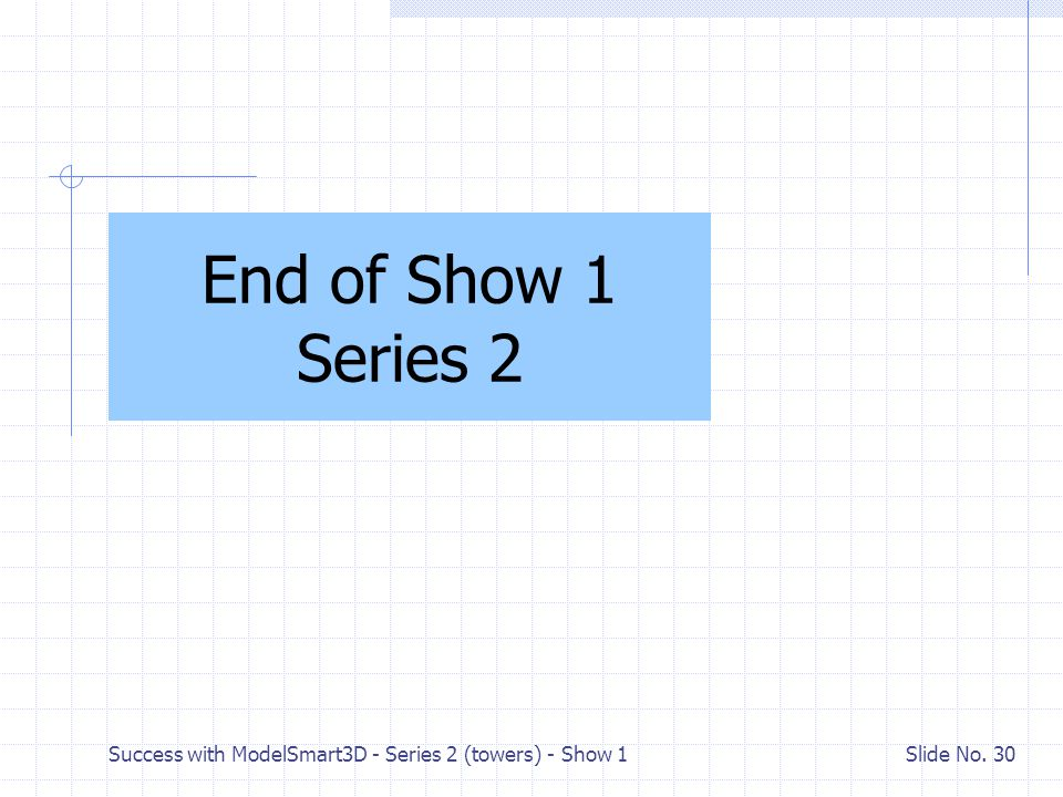Success with ModelSmart3D - Series 2 (towers) - Show 1 Slide No. 29 Why are X-Braced Towers so popular? It is usually more efficient to design redunda