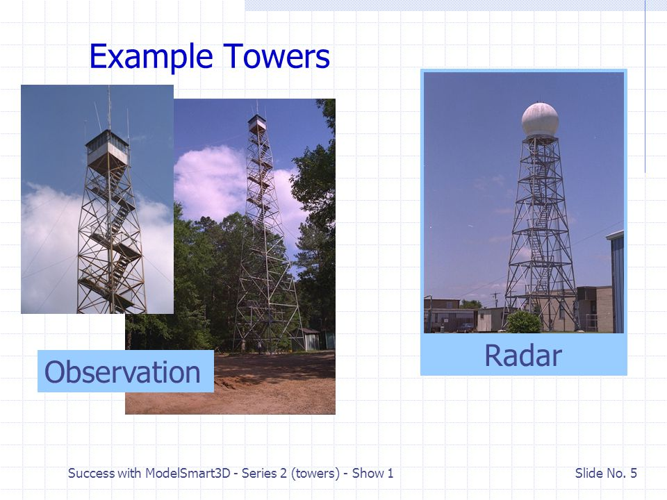 Success with ModelSmart3D - Series 2 (towers) - Show 1 Slide No.