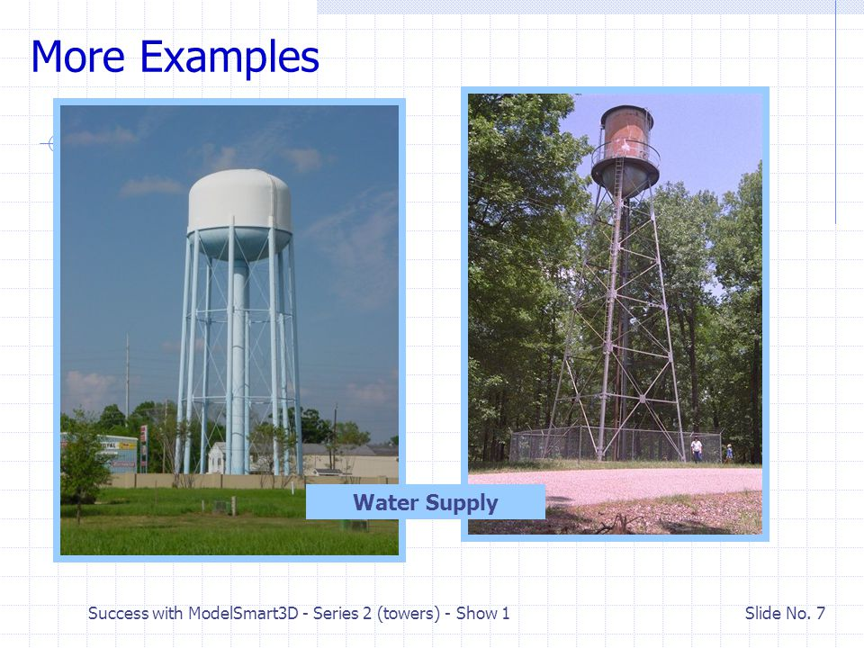 Success with ModelSmart3D - Series 2 (towers) - Show 1 Slide No. 6 More Examples Communications Hotel