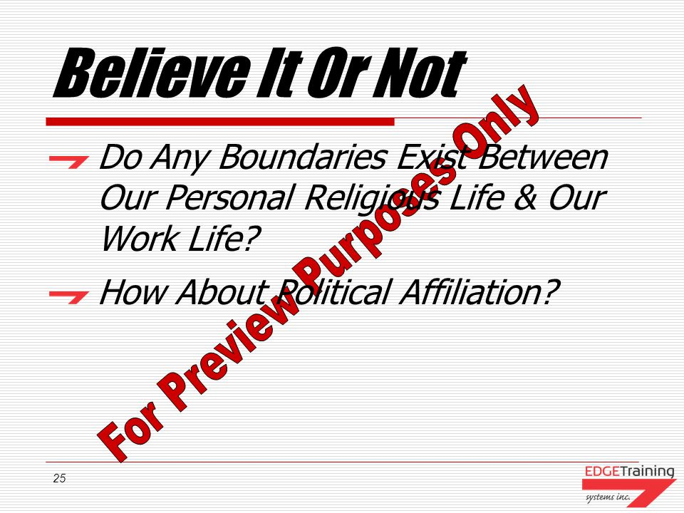 25 Believe It Or Not Do Any Boundaries Exist Between Our Personal Religious Life & Our Work Life.