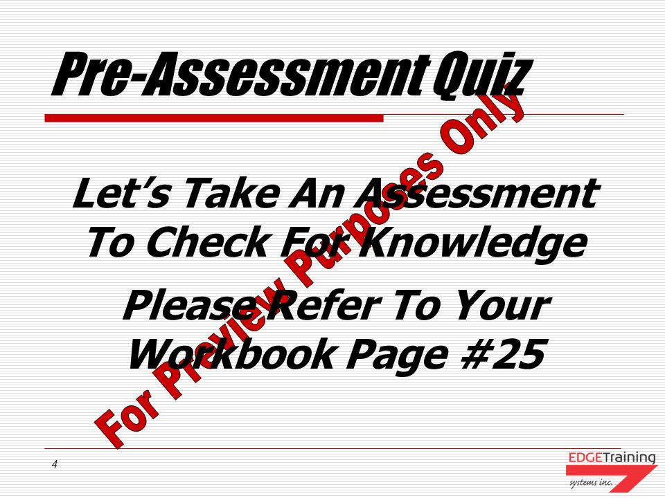 4 Pre-Assessment Quiz Lets Take An Assessment To Check For Knowledge Please Refer To Your Workbook Page #25