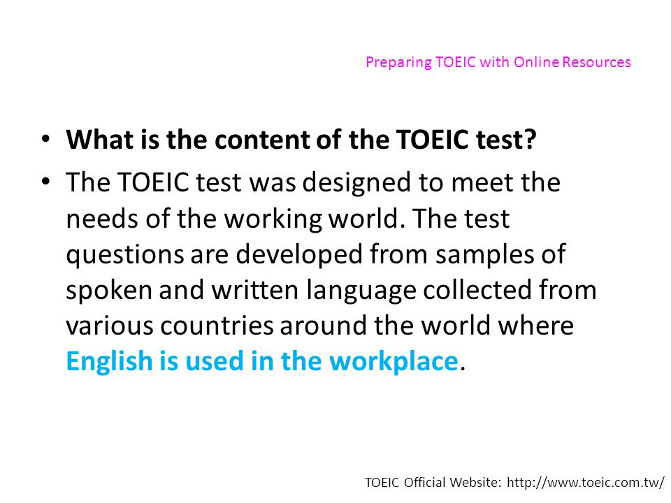 Preparing TOEIC with Online Resources What is the content of the TOEIC test.
