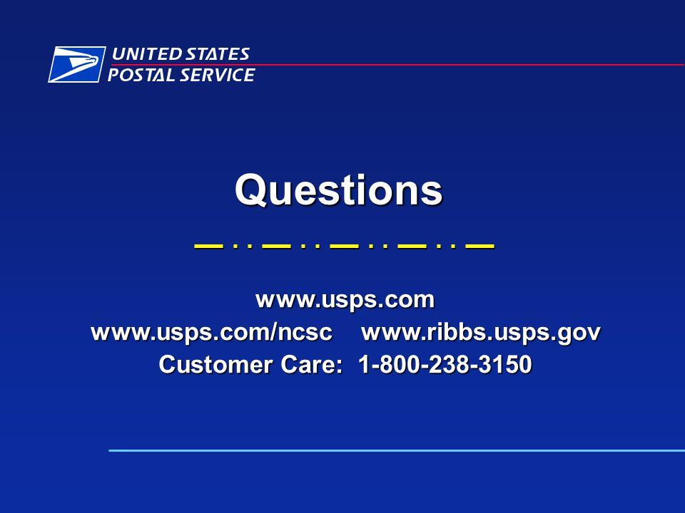 Questions www.usps.com www.usps.com/ncsc www.ribbs.usps.gov Customer Care: 1-800-238-3150