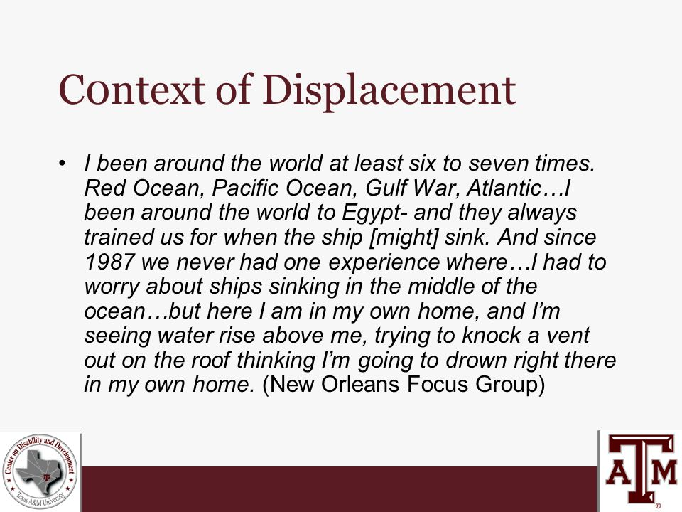 C0ntext of Displacement I been around the world at least six to seven times.