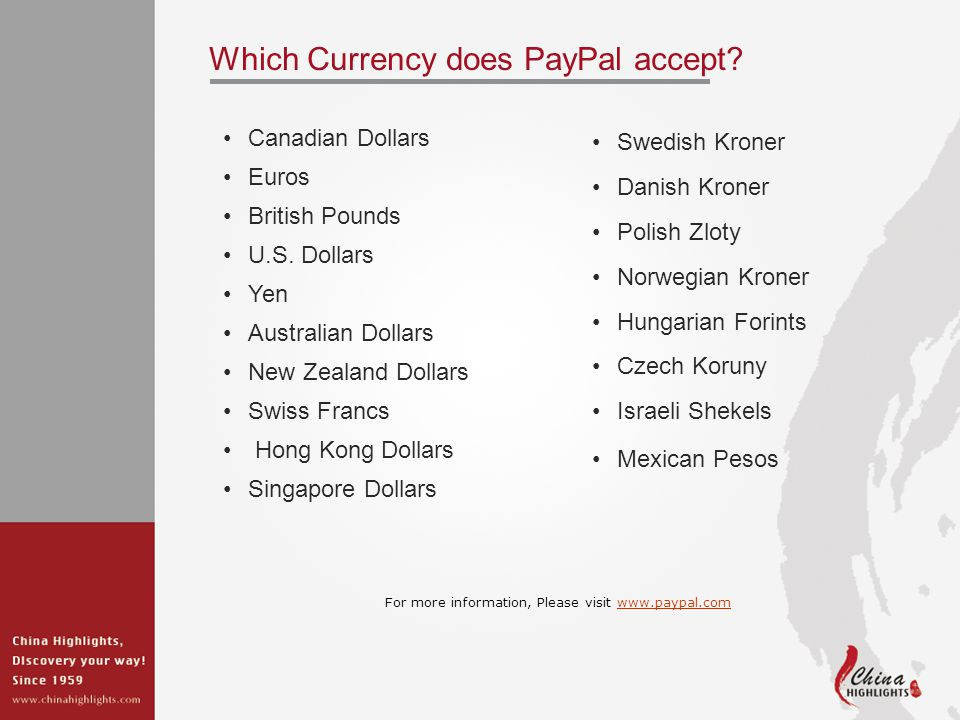 Which Currency does PayPal accept. Canadian Dollars Euros British Pounds U.S.