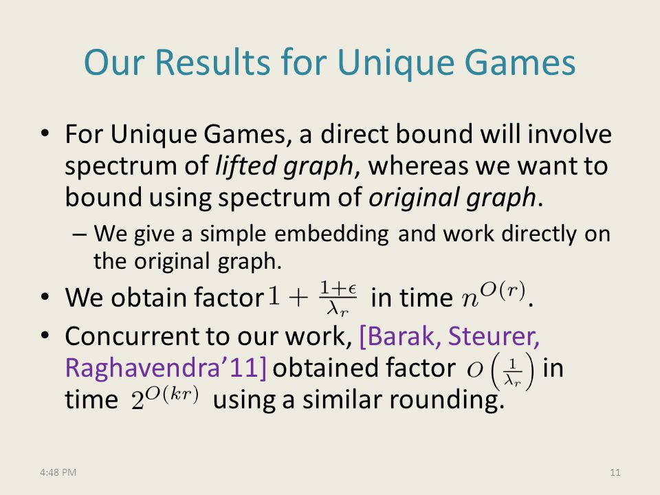 Our Results for Unique Games For Unique Games, a direct bound will involve spectrum of lifted graph, whereas we want to bound using spectrum of original graph.