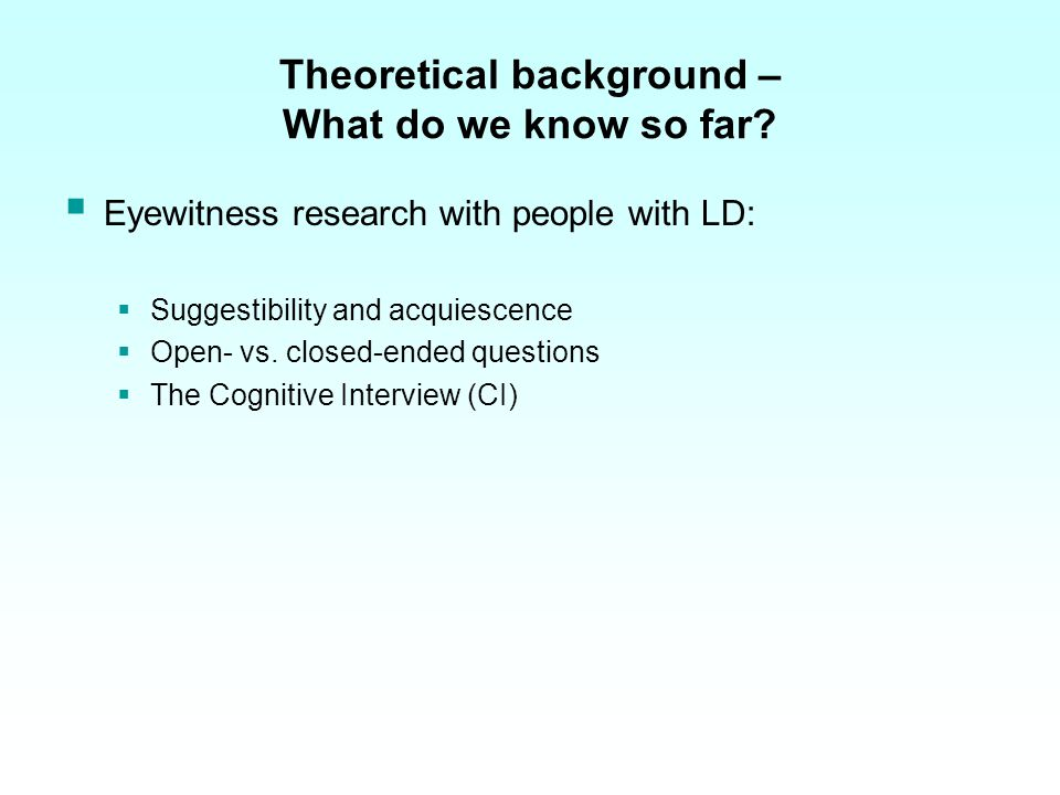 Theoretical background – What do we know so far.