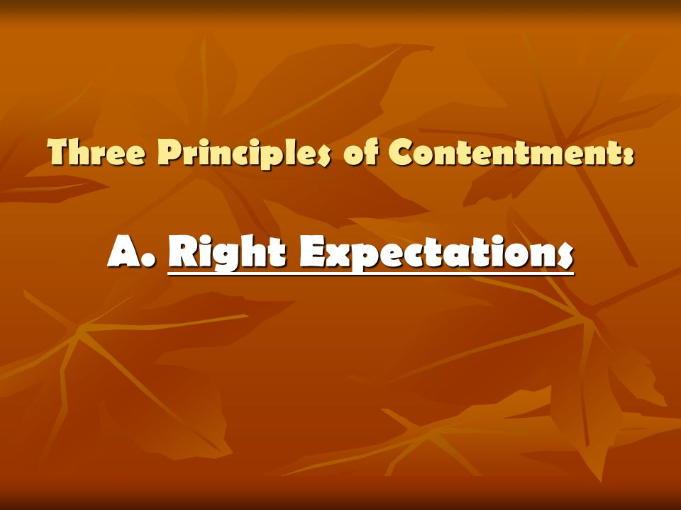 Three Principles of Contentment: A. Right Expectations