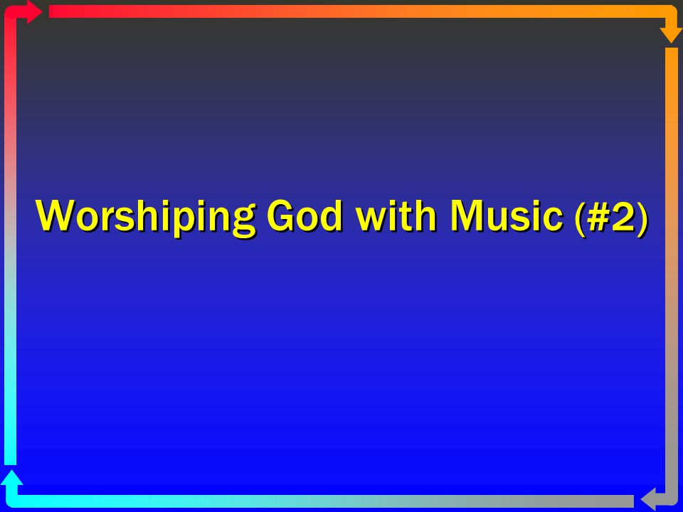 Worshiping God with Music (#2)