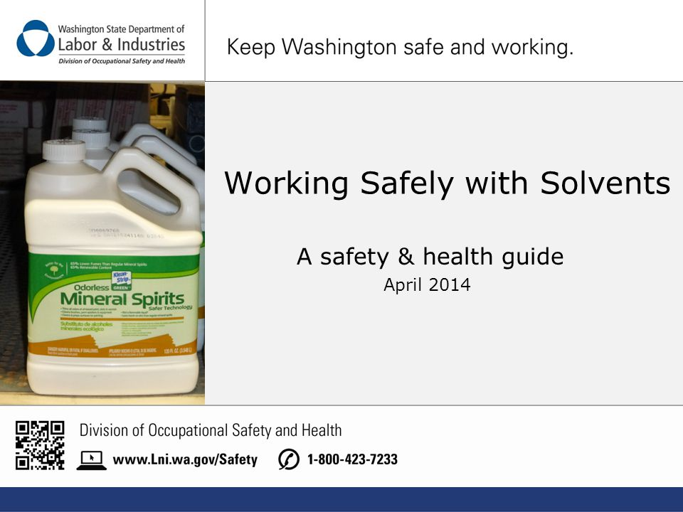Working Safely with Solvents A safety & health guide April 2014