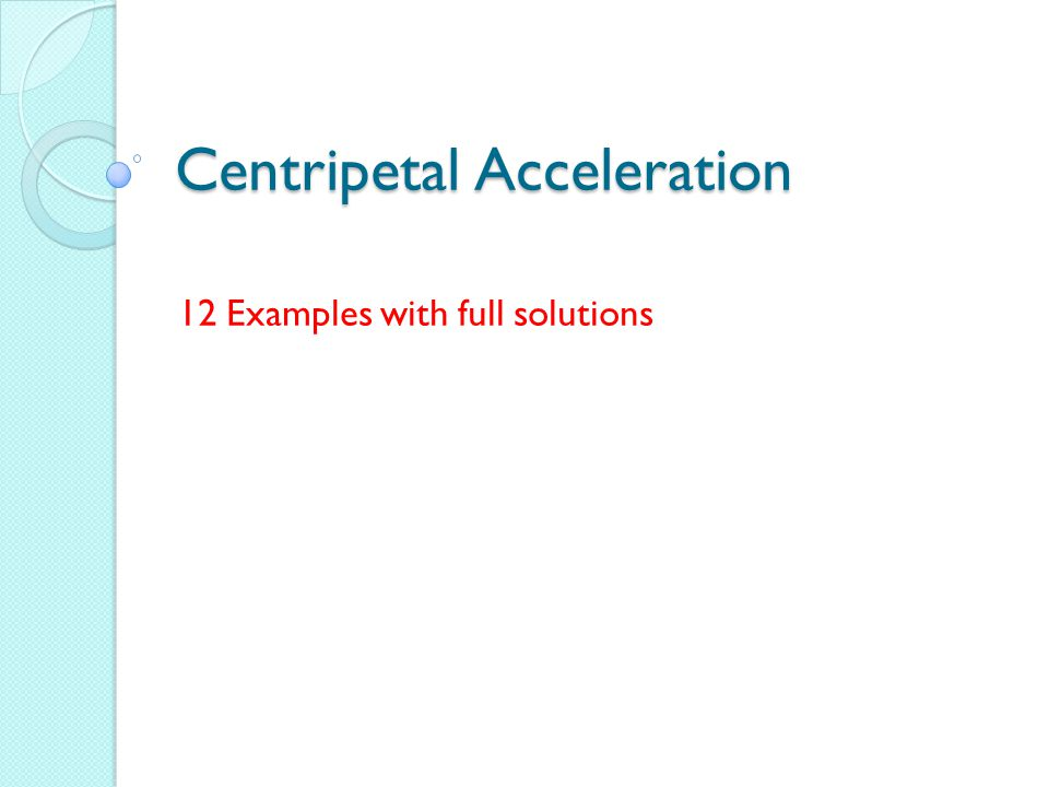 Centripetal Acceleration 12 Examples with full solutions