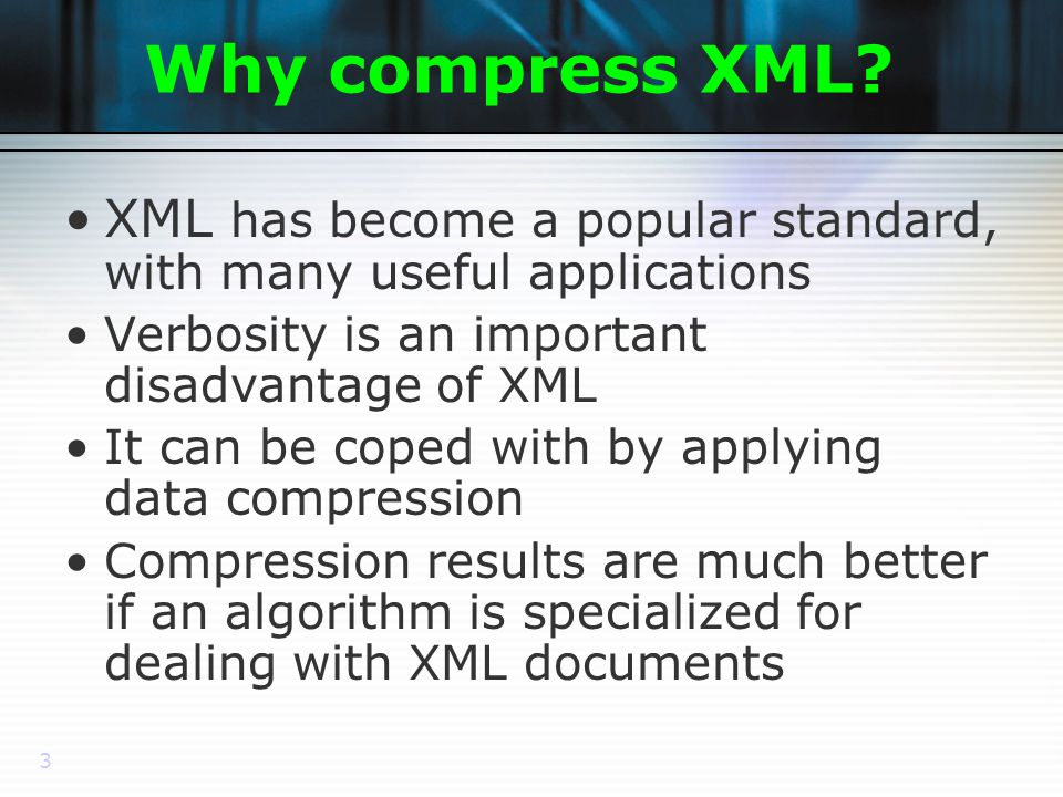 3 Why compress XML.