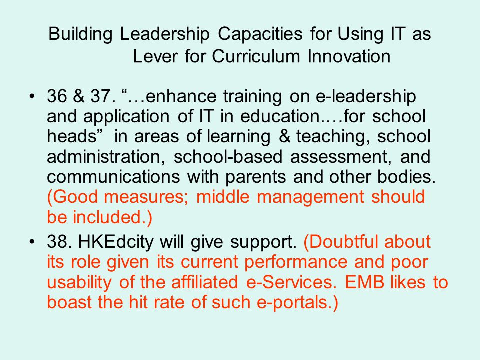 Building Leadership Capacities for Using IT as Lever for Curriculum Innovation 36 & 37.
