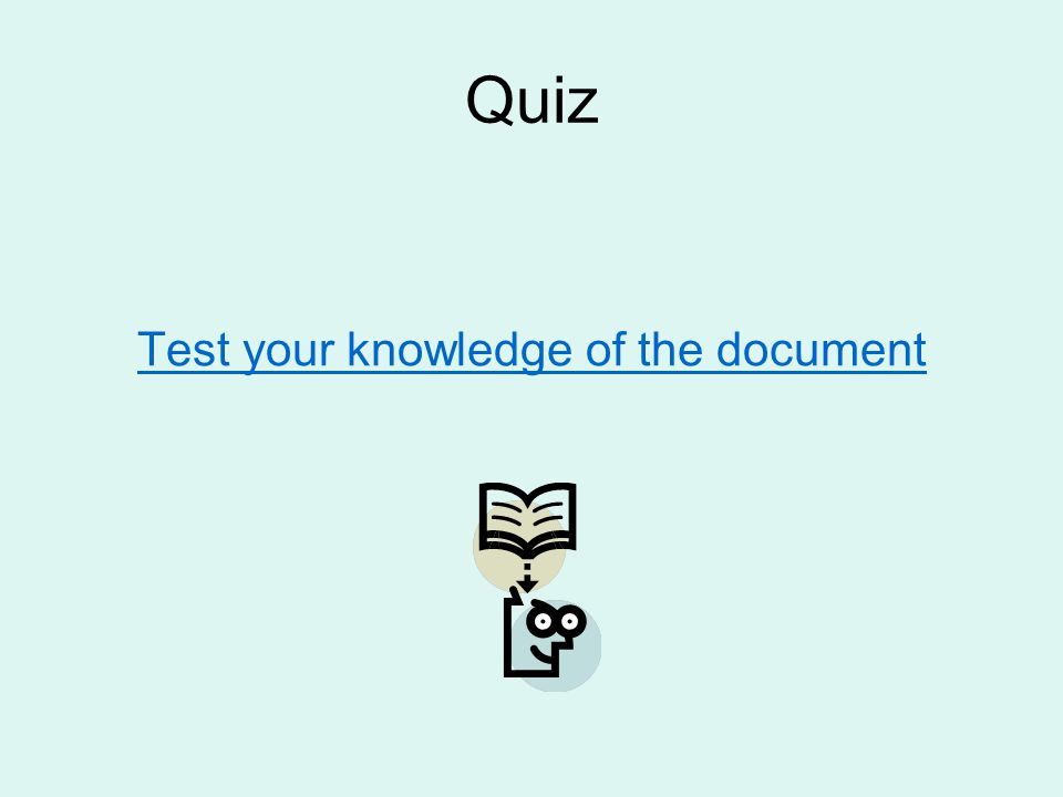 Quiz Test your knowledge of the document