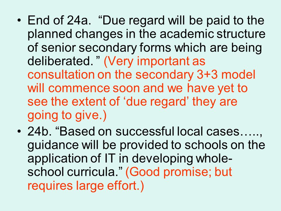 End of 24a. Due regard will be paid to the planned changes in the academic structure of senior secondary forms which are being deliberated. (Very impo