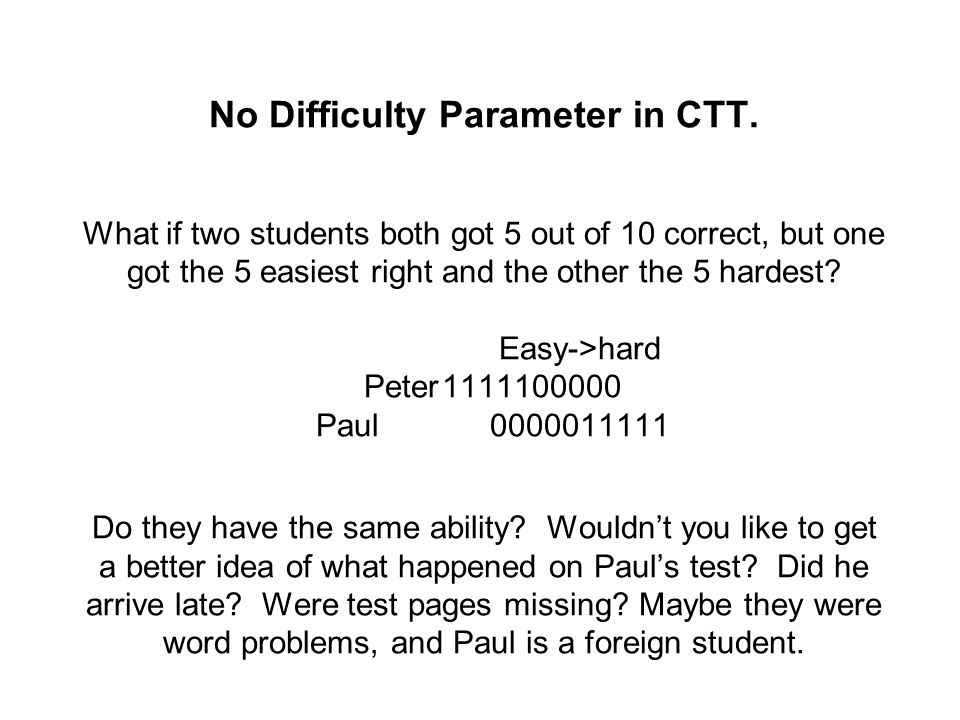 No Difficulty Parameter in CTT.