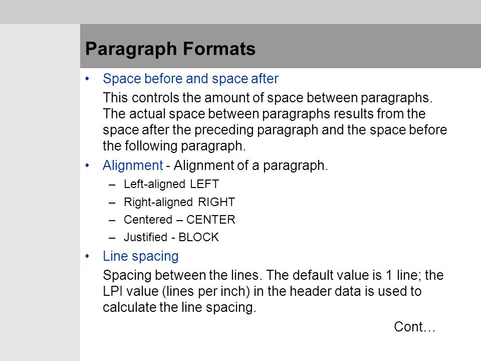 Paragraph Formats Space before and space after This controls the amount of space between paragraphs. The actual space between paragraphs results from