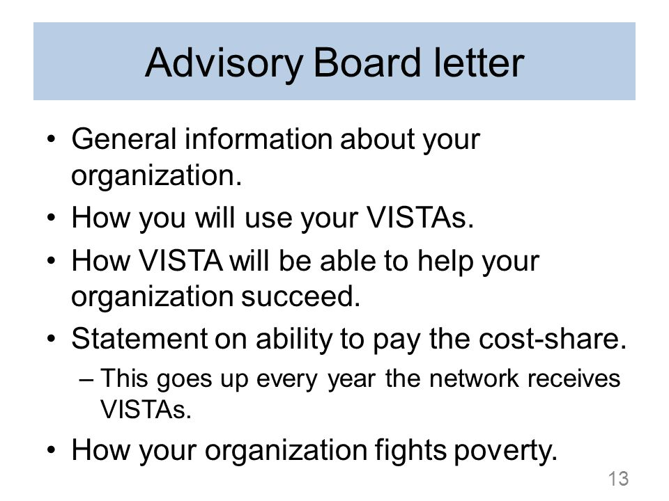 Advisory Board letter General information about your organization. How you will use your VISTAs. How VISTA will be able to help your organization succ