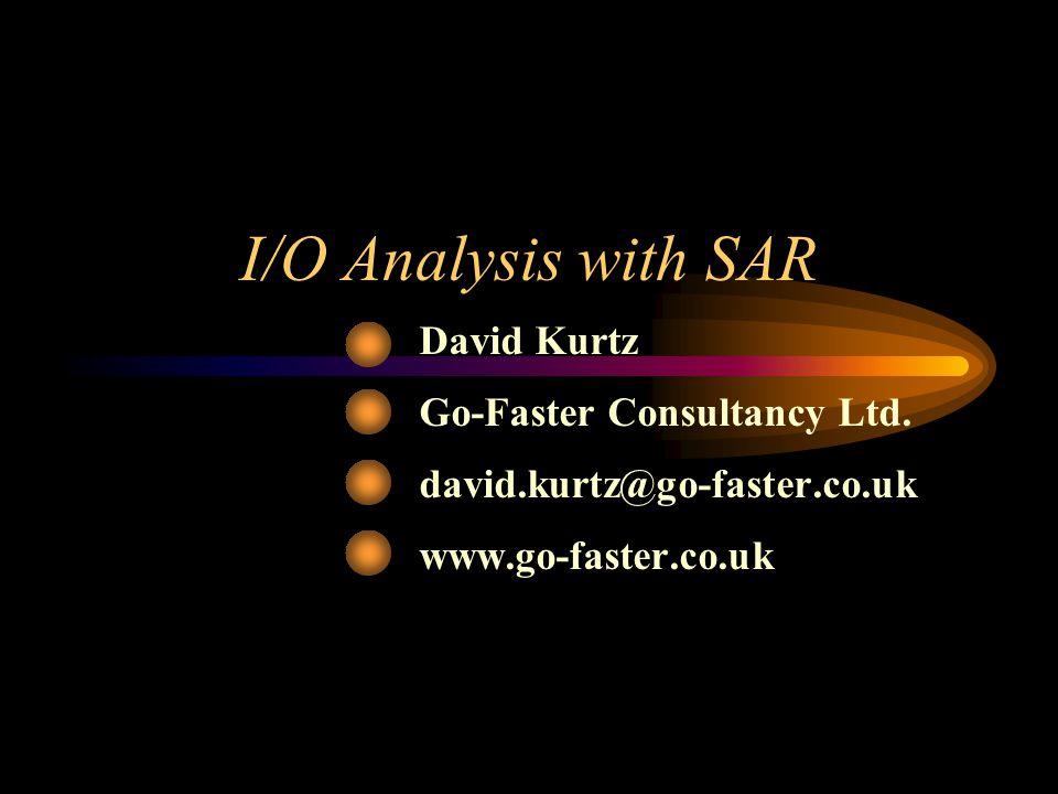 I/O Analysis with SAR David Kurtz Go-Faster Consultancy Ltd.