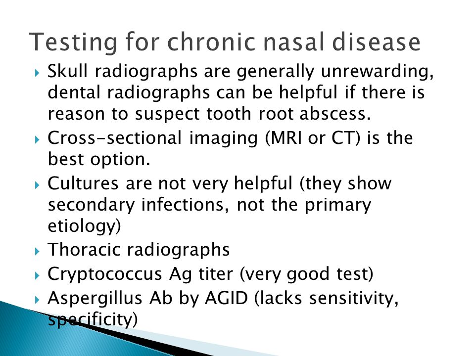 Skull radiographs are generally unrewarding, dental radiographs can be helpful if there is reason to suspect tooth root abscess.