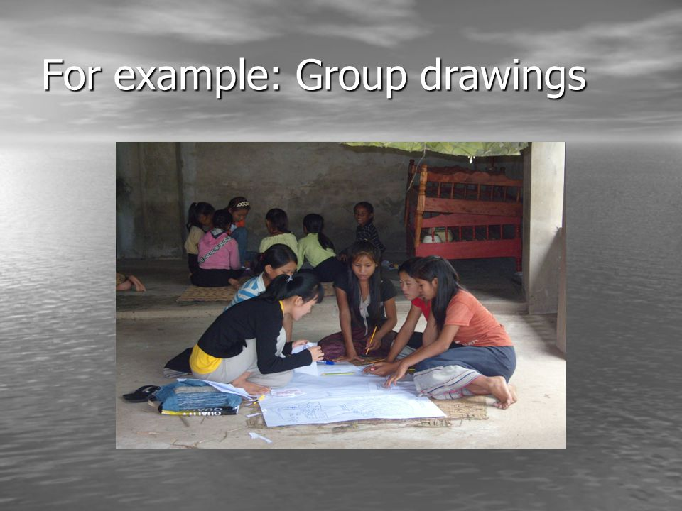 For example: Group drawings