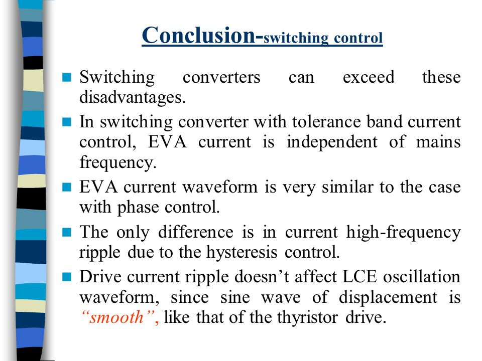 Conclusion- switching control Switching converters can exceed these disadvantages.
