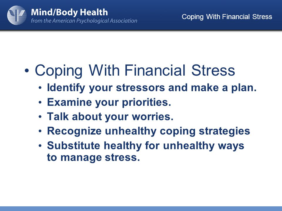 Coping With Financial Stress Identify your stressors and make a plan.