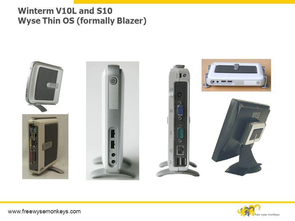 www.freewysemonkeys.com Winterm V10L and S10 Wyse Thin OS (formally Blazer)