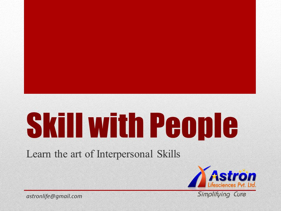 Skill with People Learn the art of Interpersonal Skills astronlife@gmail.com