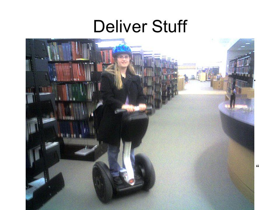 Deliver Stuff Requesting items online is convenient.