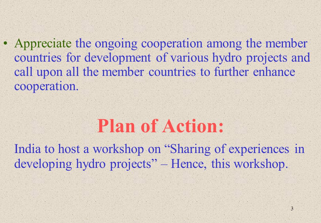 3 Appreciate the ongoing cooperation among the member countries for development of various hydro projects and call upon all the member countries to fu
